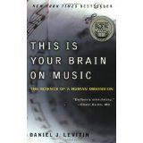 This Is Your Brain on Music: The Science of a Human Obsession (Paperback)By Daniel J. Levitin