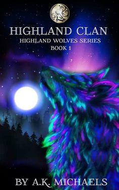 Highland Wolf Clan Series by AK Michaels  #HighlandWolfClan #Newseries #AKMichaels  #Teasers