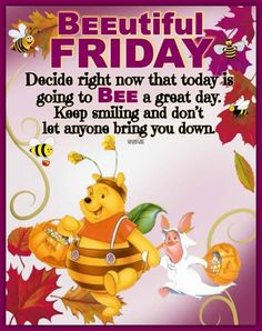 Friday Morning Quotes, Funny Good Morning Quotes, Its Friday Quotes, Good Night Quotes, Happy Weekend Meme, Happy Friday, Winnie The Pooh Quotes, Good Morning Greetings, Keep Smiling
