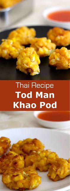Tod man khao pod are delicious Thai corn fritters prepared with rice flour and red curry paste that are often served as appetizers.