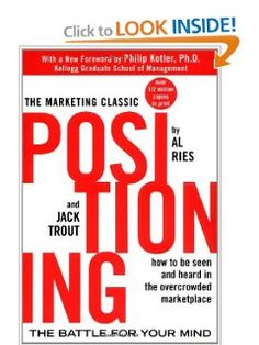 Positioning: The Battle for Your Mind: Al Ries, Jack Trout, Philip Kotler.    Positioning is an approach resulting in finding a window in prospect's mind.     Once a mind is made up, it's almost impossible to change it. Certainly with a weak force like advertising. Oversimplified mind is the only defence a person has in this overcommunicated society. Perception of commercial message is selection process. You as a marketer have to select the material with the best chance to get through.