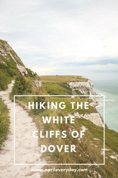 Hiking along the White Cliffs of Dover, England