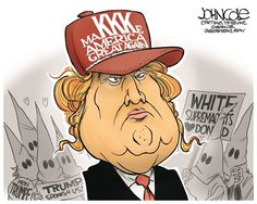 MaKKKe America Great, John Cole,The Scranton Times-Tribune,Donald Trump, make america great again, GOP, KKK, klan, ku klux klan, racist, racism, muslims, mexicans