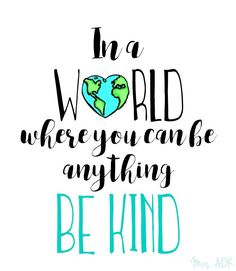 world quotes for bulletin boards World Kindness Day, Kindness Matters, Kindness Quotes, Quotes For Kids, Quotes To Live By, Me Quotes, Respect Quotes, We Are The World, In This World