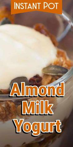 Instant Pot Almond Milk Yogurt - Corrie Cooks The Best Pressure Cooker Recipes Instant Pot Mandelmil Almond Milk Yogurt, Homemade Almond Milk, Almond Milk Recipes, Vegan Yogurt, Homemade Black, Flour Recipes, Keto Recipes, Slow Cooker, Pressure Cooker Recipes