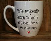 Items similar to Funny mug,  love mug, gift for fiancee, valentine's day gift, love mug, wife gift, husband gift, you're my favorite person to lay in bed on Etsy