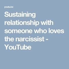 Sustaining relationship with someone who loves the narcissist - YouTube