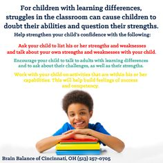 For #children with #learningdifferences, #struggles in the #classroom can cause children to doubt their #abilities and question their #strengths. Help #strengthen your child's #confidence.This will help build #feelings of #success and #competency. #parenting #parentingtips #LD #Cincinnati #OH #Ohio #addressthecause #brainbalance #afterschoolprogram