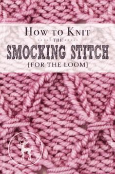 How to Knit the Smocking Stitch for the Loom | Vintage Storehouse & Co.