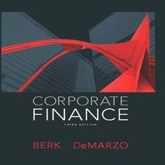 44 free test bank for Corporate Finance 3rd Edition Berk multiple choice…