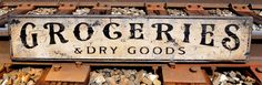 Groceries & Dry Goods Wood Sign - Rustic Hand Made Vintage Wooden Sign