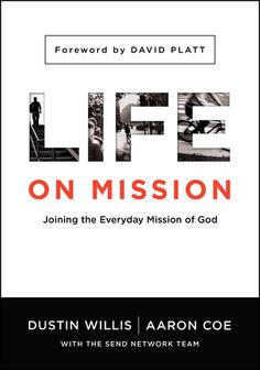 Life on Mission by Dustin Willis and Aaron Coe