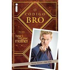 Livro - O Código Bro - Barney Stinson & Matt Kuhn