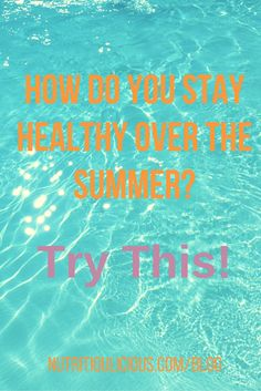 Have fun in the sun and stay healthy this summer with these five tips! #weightlossrecipes