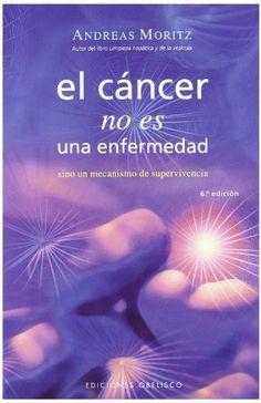Cáncer no es una enfermedad, El: sino un mecanismo de supervivencia -  http://tienda.casuarios.com/cancer-no-es-una-enfermedad-el-sino-un-mecanismo-de-supervivencia-salud-y-vida-natural/