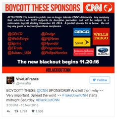 Trump Supporters Launch #BlackoutCNN: Americans Are Fed Up With Media Dishonesty - (NaturalNews) We have a dishonest North Korea-style, gov't-run, propaganda media that exists to be the far left-wing of the globalist movement. [...] 11/17/16 Learn more: http://www.naturalnews.com/056050_Blackout_CNN_Mainstream_Media.html#ixzz4QId92oDh