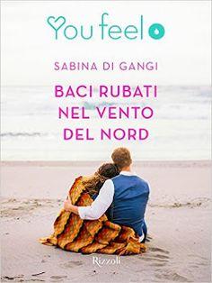 la mia biblioteca romantica: BACI RUBATI NEL VENTO DLE NORD di Sabina Di Gangi ...