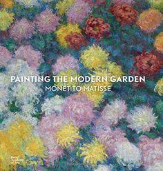 Painting the Modern Garden: Monet to Matisse by Monty Don https://www.amazon.com/dp/1910350028/ref=cm_sw_r_pi_dp_x_9.jczbW6V5XFW