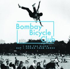 Bombay Bicycle Club. This album is so addicting to listen to.