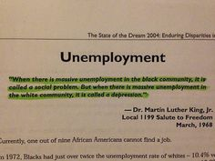 Non-Whites have much higher rates of unemployment. It's pretty ridiculous to say every single non-White must be an underachiever or lazy. Sociological Imagination, Teach For America, Youth Unemployment, Immigration Reform, Martin Luther King, Sociology, Self Development, Social Justice, Thought Provoking