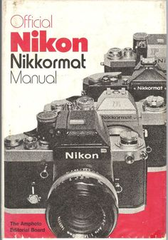 The Official Nikkormat Camera Manual / Book - 160 pages - Seventh Edition 1975