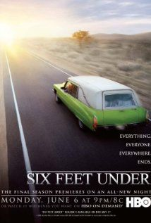 Six Feet Under - A drama series that takes a darkly comical look at members of a dysfunctional California family that runs an independent funeral home.