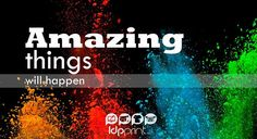 Amazing things will happen!  www.ldpprint.com  #Foamcore #Amazing #Good #Quality #thinkbig #Large #Digital #Printing #Emotion #Surprise #Print #Hollywood #USA #LA #DesignLovers #Colors #Designs #DesignInspiration #Awesome #Colorful #Vinyl #YardDesigns #Banner #prints
