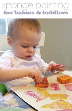 sponge painting for babies and toddlers - this would be a good idea for keeping the littles busy during school time if they're in the high chair!