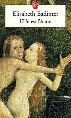 L'un est l'autre : Des relations entre hommes et femmes: Elisabeth Badinter