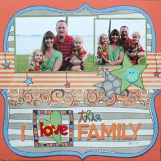 I Love This Family *Jan Sussies* - Scrapbook.com Fancy Pants Rough & Tough