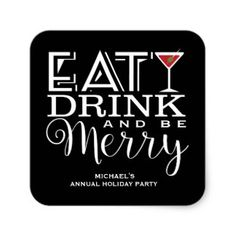 Eat, Drink and Be Merry, Holiday Party Square Sticker