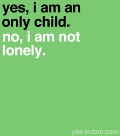 being an only child quotes - Google Search