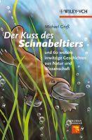 """""""Der Kuss des Schnabeltiers"""" und 60 weitere witzige Geschichten aus Natur und Wissenschaft von Michael Groß, erschienen bei Wiley-VCH!"""