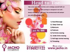 ‪#‎Jacho‬ ‪#‎Beautypackage‬ ‪#‎Offer‬ Head to Toe package at the comfort of home in just Rs 999/-. Call 8196921122 or visit www.jacho.in for online bookings.