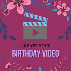 Create your #birthday #video today at