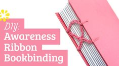 Bookbinding Tutorial: Coptic Stitch Awareness Ribbon (+lista de reproduc...