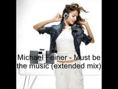 Michael Feiner - must be the music (extended mix)