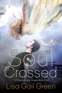 Paper Bindings - review - Title: Soul Crossed (Of Demons and Angels #1)  Author: Lisa Gail Green  Release Date: February 25th, 2015  Genre: Angels - Demons Age Group: YA Source: NetGalley Rating: 1 generous star