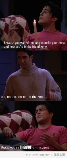 I am the mayor of Friend Zone.