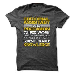 Editorial Assistant We Do Precision Guess Work Knowledge T Shirt