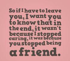 sometimes friendships go apart                                                                                                                                                                                 More