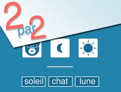 Duo : jeu pour enfant de maternelle et primaire Core French, Online Games, Kindergarten, Teaching, School, Preschool Kids Games, Educational Games Online, Knowledge, Language