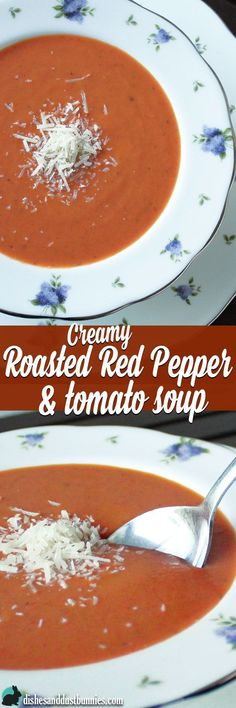 Creamy Roasted Red Pepper & Tomato Soup from http://dishesanddustbunnies.com
