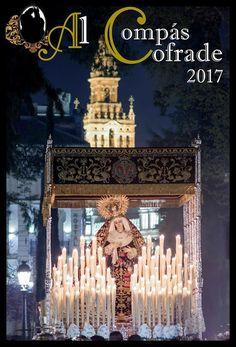 Cartel de Semana Santa. Ciudad.- Sevilla. Fecha.- 2017 Autor de la fotografía.- Daniel Valencia. Cartel de la página Al Compas Cofrade.
