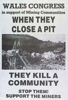Wales Congress poster supporting miners - no date on this. The miners struggle to keep pits open and their jobs was a remote news story as I was growing up but the significance of their struggle and campaign, only too well understood as an adult Women In History, British History, Coal Miners, Cymru, Swansea, South Wales, Going To Work, Welsh, Great Britain