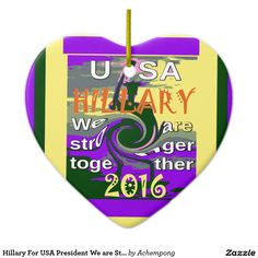 Hillary For USA President We are Stronger Together