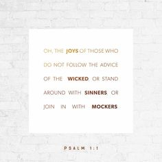"""""""How blessed is the one who does not follow the advice of the wicked, or stand in the pathway with sinners, or sit in the assembly of scoffers! Instead he finds pleasure in obeying the LORD's commands; he meditates on his commands day and night."""" Psalms 1:1-2 NET http://bible.com/107/psa.1.1-2.net"""