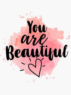 'You are beautiful ' Sticker by Gigglesteps Calligraphy Quotes Doodles, Brush Lettering Quotes, Doodle Quotes, Hand Lettering Quotes, Arabic Calligraphy Tattoo, Watercolor Calligraphy Quotes, Pretty Quotes, Cute Quotes, You Are Beautiful Quotes