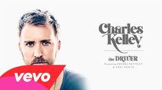 Charles Kelley - The Driver (Audio) ft. Dierks Bentley, Eric Paslay