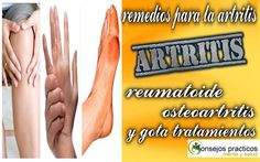 remedios para la artritis reumatoide,osteoartritis, y remedios para la g...